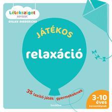 DIEDERICHS, GILLES - J�t�kos relax�ci� - 35 laz�t� j�t�k gyermekeknek