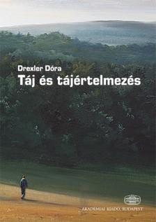 Drexler Dóra - Táj és tájértelmezés  [eKönyv: epub, mobi]