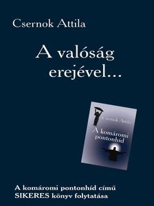 Csernok Attila - A valóság erejével