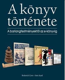 CAVE, RODERICK-AYAD, SARA - A K�NYV T�RT�NETE