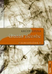 KRÚDY GYULA - Utazás Bécsbe [eKönyv: epub, mobi]