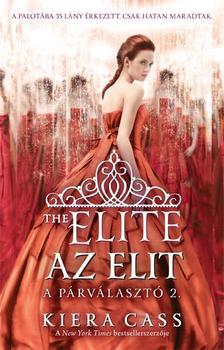Kiera Cass - AZ ELIT - THE ELIT -  A P�RV�LASZT� SOR. 2