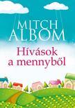 Mitch Albom - Hívások a mennyből