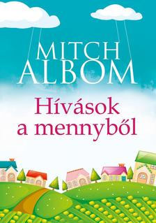 Mitch Albom - H�v�sok a mennyb�l