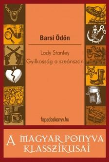 BARSI �D�N - Lady Stanley - Gyilkoss�g a sze�nszon [eK�nyv: epub, mobi]