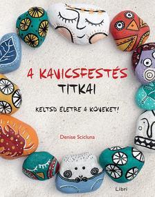 Denise Scicluna - A kavicsfestés titkai - Keltsd életre a köveket! #