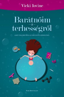 Vicki Iovine - Bar�tn�im a terhess�gr�l [eK�nyv: epub, mobi]