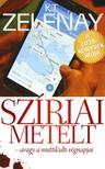 K. T. Zelenay - Sz�riai met�lt - avagy a muttikulti v�gnapjai