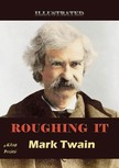 Mark Twain - Roughing It [eK�nyv: epub,  mobi]