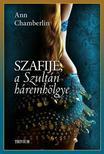 Ann Chamberlin - Szafije,  a szultán háremhölgye (Szulejmán sorozat 3. kötet)