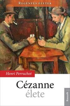 HENRI PERRUCHOT - C�zanne �lete [eK�nyv: epub, mobi]