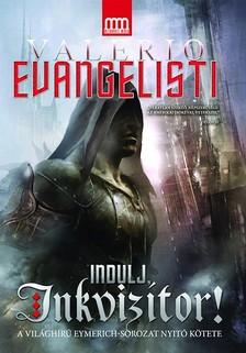 Valerio Evangelisti - Indulj, inkvizítor!  [eKönyv: epub, mobi]