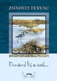 Zsindely Ferenc - Dunárul fúj a szél...
