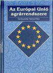 Halmai P�ter - Az Eur�pai Uni� agr�rrendszere [antikv�r]