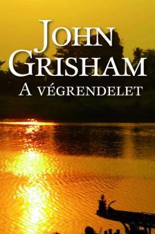GRISHAM, JOHN - A VÉGRENDELET