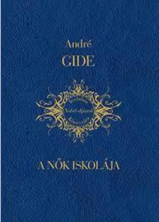GIDE, ANDRÉ - A nők iskolája
