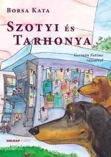 Borsa Kata - Szotyi és Tarhonya