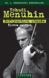 Yehudi Menuhin - Befejezetlen utazás [eKönyv: epub, mobi]