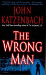 Katzenbach, John - The Wrong Man [antikv�r]