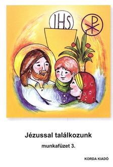 Pusztai L�szl� - J�zussal tal�lkozunk (munkaf�zet) (3. oszt�lyosok r�sz�re) RD00014
