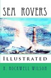 R. Rockwell Wilson, May Fratz, Murat Ukray - Sea Rovers [eK�nyv: epub,  mobi]
