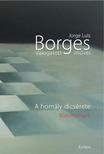 Jorge Luis Borges - JORGE LUIS BORGES V�LOGATOTT M�VEI V. - A HOM�LY DICS�RETE