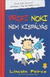 Lincoln Peirce - Profi Noki nem kisp�ly�s - KEM�NY BOR�T�S