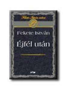 Fekete Istv�n - �jf�l ut�n