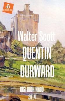 Walter Scott - Quentin Durward [eKönyv: epub, mobi]