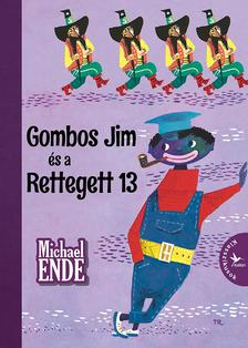 Michael Ende - Gombos Jim és a Rettegett 13