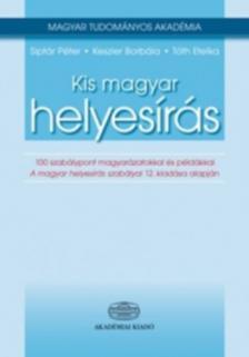 Siptár Péter, Keszler Borbála, Tóth Etelka - Kis magyar helyesírás