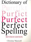 MAXWELL, CHRISTINE - Dictionary of Perfect Spelling [antikv�r]