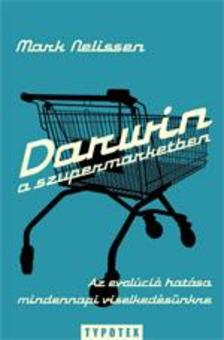 NELISSEN, MARK - Darwin a szupermarketben