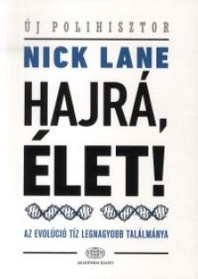 Lane, Nick - HAJR�, �LET! - AZ EVOL�CI� T�Z LEGNAGYOBB TAL�LM�NYA