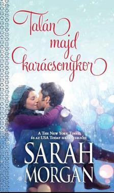Sarah Morgan - Talán majd karácsonykor