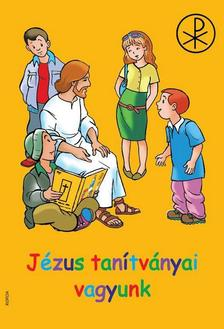 Orfi M�ria - J�zus tan�tv�nyai vagyunk - �tdolgozott kiad�s J�zus Krisztus az Isten Fia, a mi Megv�lt�nk RD-0017