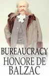 Honoré de Balzac - Bureaucracy [eKönyv: epub,  mobi]