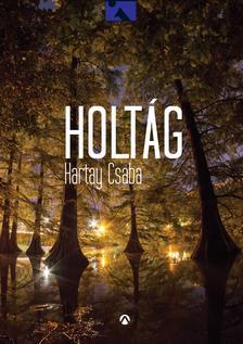 Hartay Csaba - Holt�g