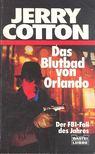 Cotton, Jerry - Das Blutbad von Orlando [antikvár]