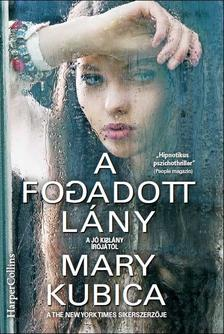 Mary Kubica - A fogadott l�ny
