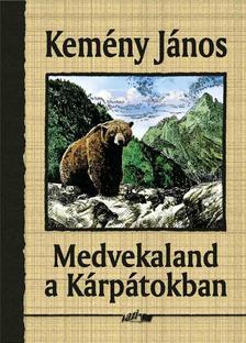 Kem�ny J�nos - Medvekaland a K�rp�tokban