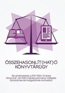 VARGA KATALIN, MÉSZÁROSNÉ SZENTIRÁNYI ZI - Összehasonlít(hat)ó könyvtárügy