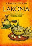 Váncsa István - Lakoma 1. - A görög, török, ciprusi, libanoni, egyiptomi, marokkói, tunéziai, máltai konyhák