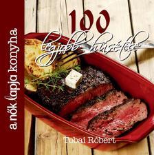 Tobai Róbert - A Nők Lapja Konyha 100 legjobb húsétele