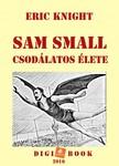 Eric Knight - Sam Small csod�latos �lete [eK�nyv: epub,  mobi]