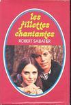 Sabatier, Robert - Les filettes chantantes [antikv�r]