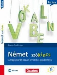 TSCHIRNER, ERWIN - Lextra: Német szókincs - A leggyakoribb szavak tematikus gyűjteménye