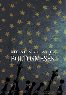 Mosonyi Alíz - Boltosmesék #