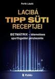 László Portik - Lacibá TIPP SÜTI RECEPTJEI [eKönyv: epub,  mobi]
