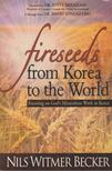 Nils Witmer Becker - Fireseeds from Korea to the World [antikv�r]